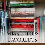 Mis 5 libros favoritos